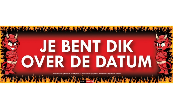 Je bent dik over de datum Sticky Devil sticker
