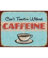 Koffie retro muurplaat cant function without caffeine 15 x 20 cm